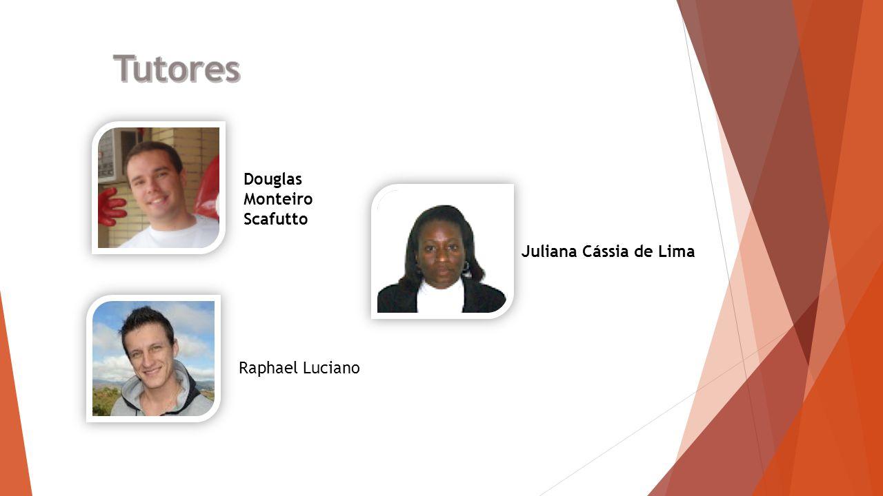 Douglas Monteiro Scafutto Raphael Luciano Juliana Cássia de Lima