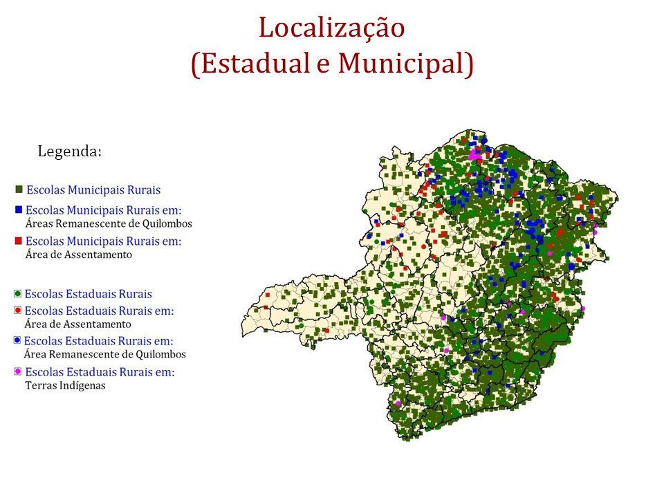 Localização (Estadual e Municipal) Legenda: