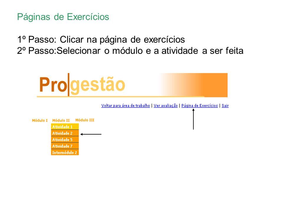 Páginas de Exercícios 1º Passo: Clicar na página de exercícios 2º Passo:Selecionar o módulo e a atividade a ser feita
