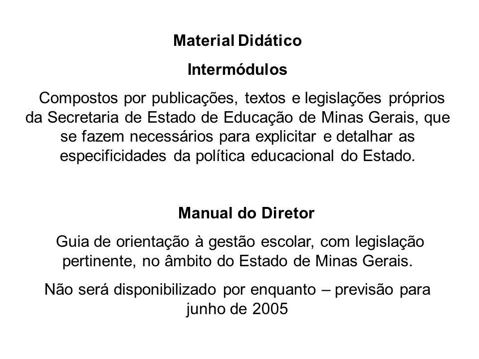 Material Didático Intermódulos Compostos por publicações, textos e legislações próprios da Secretaria de Estado de Educação de Minas Gerais, que se fazem necessários para explicitar e detalhar as especificidades da política educacional do Estado.