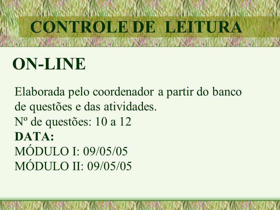Elaborada pelo coordenador a partir do banco de questões e das atividades. Nº de questões: 10 a 12 DATA: MÓDULO I: 09/05/05 MÓDULO II: 09/05/05 CONTRO