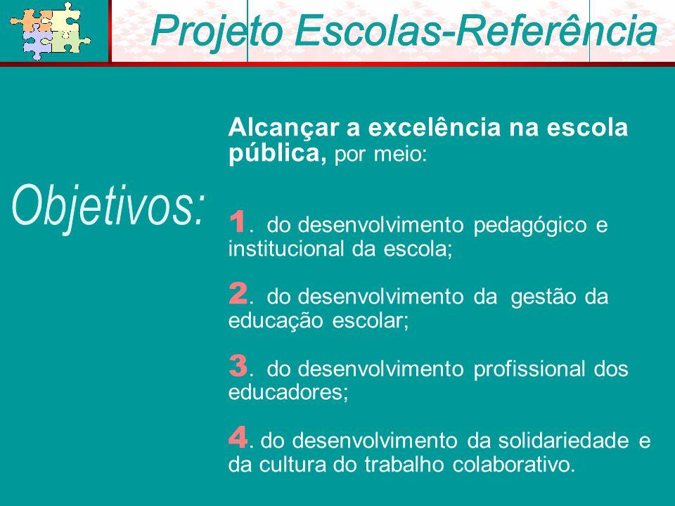 Alcançar a excelência na escola pública, por meio: 1.