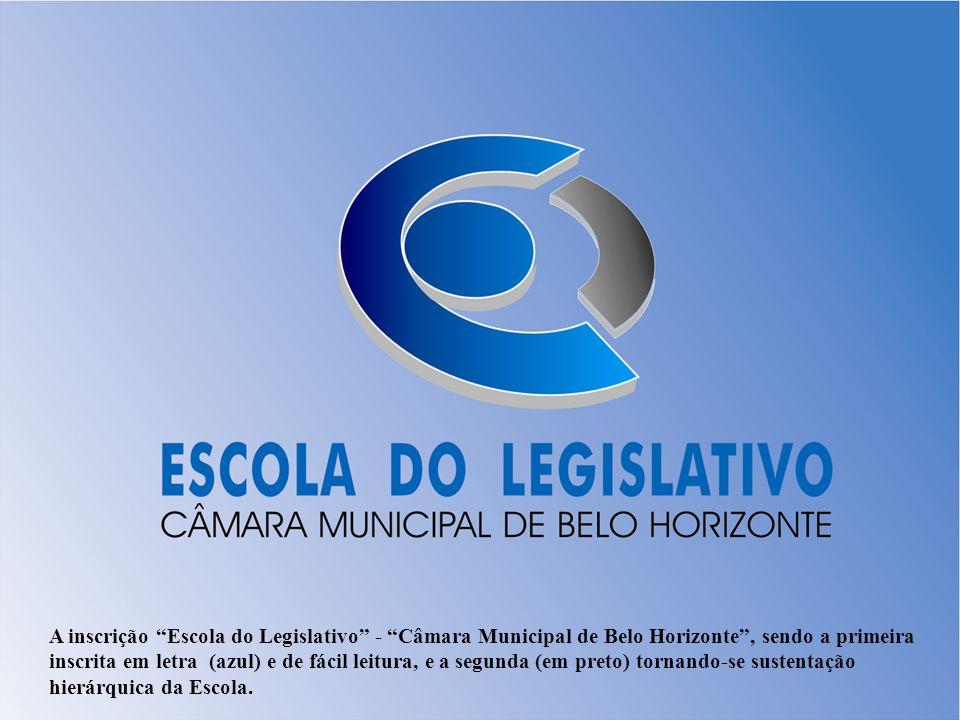 A inscrição Escola do Legislativo - Câmara Municipal de Belo Horizonte, sendo a primeira inscrita em letra (azul) e de fácil leitura, e a segunda (em