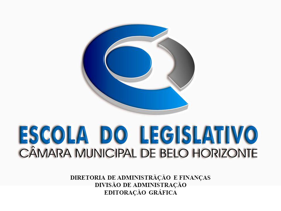 DIRETORIA DE ADMINISTRÃÇÃO E FINANÇAS DIVISÃO DE ADMINISTRAÇÃO EDITORAÇÃO GRÁFICA