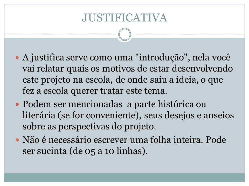 JUSTIFICATIVA A justifica serve como uma