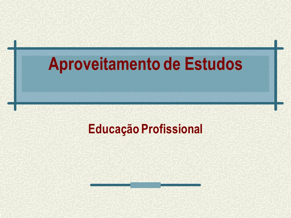 Educação Profissional Aproveitamento de Estudos