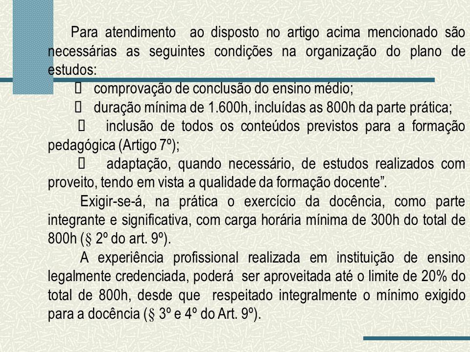 Para atendimento ao disposto no artigo acima mencionado são necessárias as seguintes condições na organização do plano de estudos: comprovação de conc