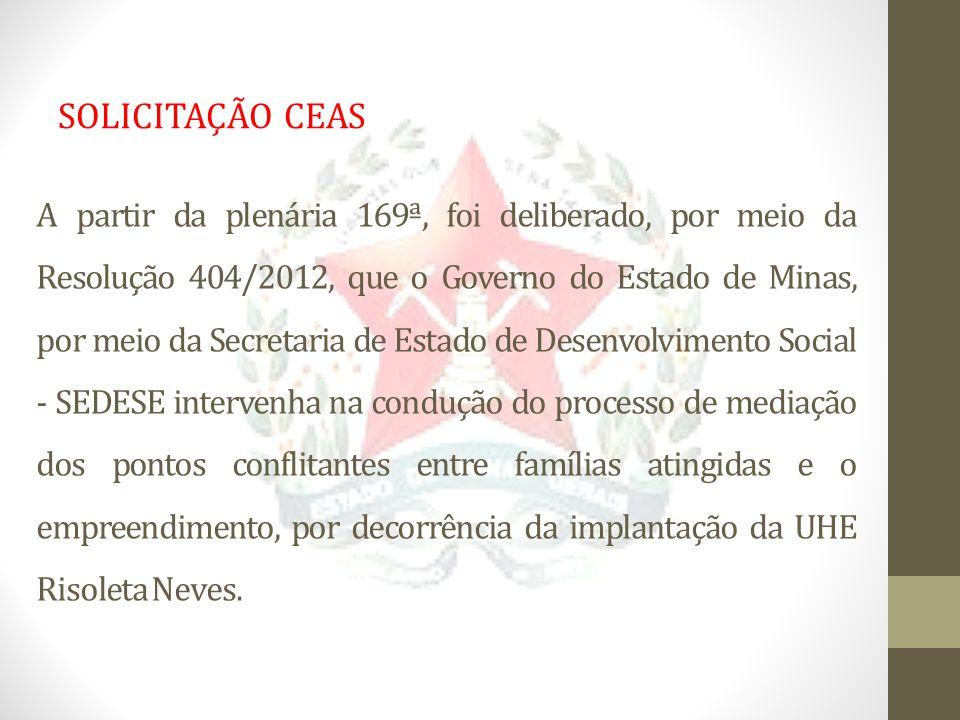 A partir da plenária 169ª, foi deliberado, por meio da Resolução 404/2012, que o Governo do Estado de Minas, por meio da Secretaria de Estado de Desen