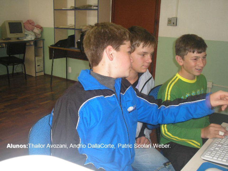 Alunos: Alunos:Thailor Avozani, Andrio DallaCorte, Patric Scolari Weber.