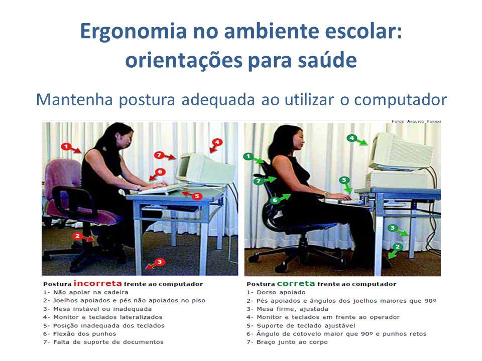 Ergonomia no ambiente escolar: orientações para saúde Mantenha postura adequada ao utilizar o computador