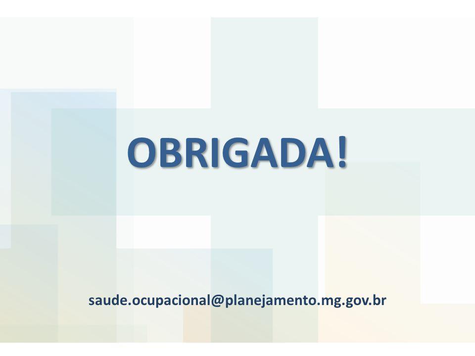 OBRIGADA! saude.ocupacional@planejamento.mg.gov.br