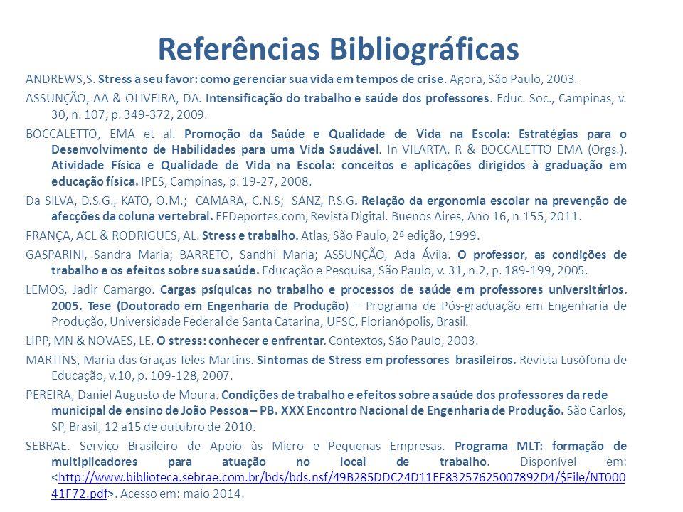 ANDREWS,S. Stress a seu favor: como gerenciar sua vida em tempos de crise. Agora, São Paulo, 2003. ASSUNÇÃO, AA & OLIVEIRA, DA. Intensificação do trab