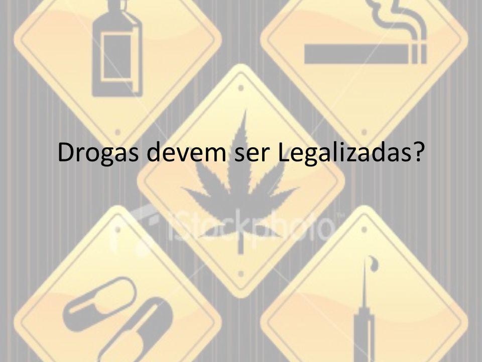 Drogas devem ser Legalizadas?