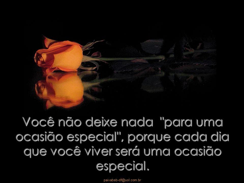 paivabsb-df@uol.com.br Por tudo isso, proponho que de hoje e para sempre...