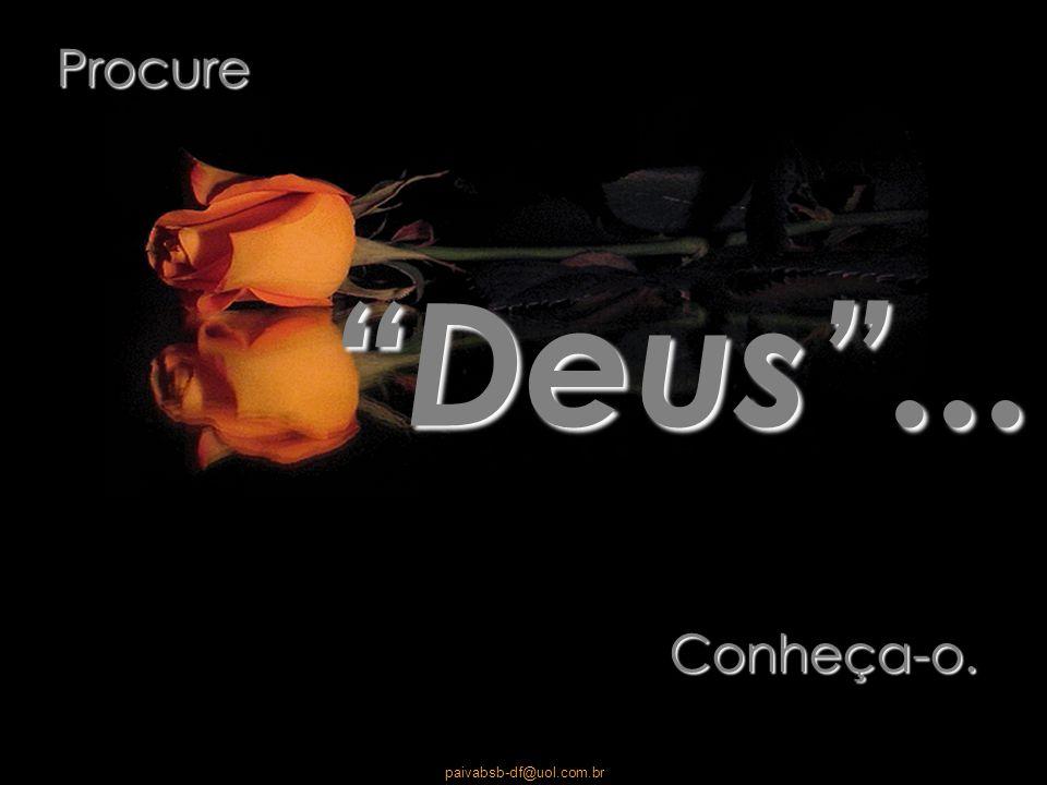 paivabsb-df@uol.com.br Você não deixe nada