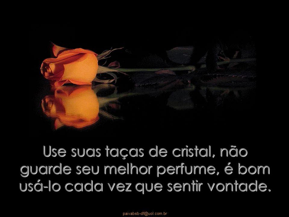 paivabsb-df@uol.com.br A vida é uma sucessão de momentos para serem desfrutados, não apenas para sobreviver.