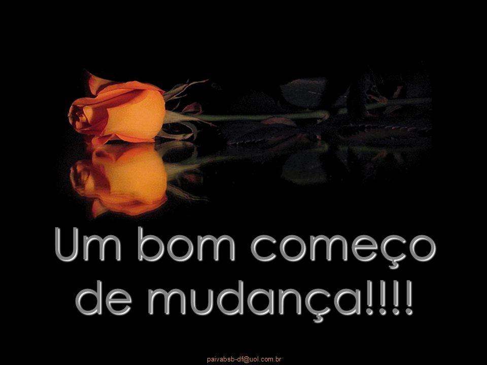 paivabsb-df@uol.com.br Se você está tão ocupado e não pode mandar esta mensagem para alguém que você gosta e diz a si mesmo que a mandará um desses dias pense que um desses dias pode estar muito longe ou pode ser que nunca chegue...