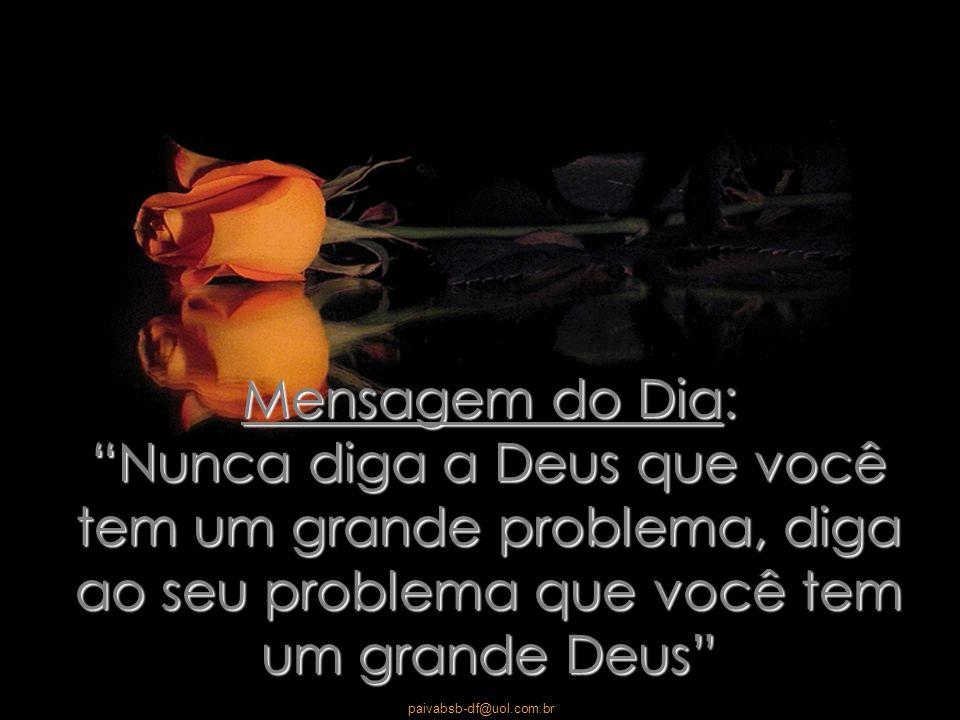 paivabsb-df@uol.com.br Um bom começo de mudança!!!!