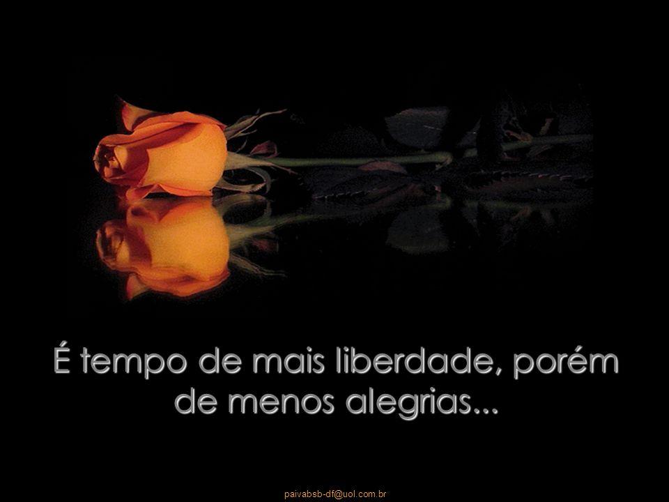 paivabsb-df@uol.com.br Conquistamos o espaço exterior, porém não o interior. Temos dinheiro, porém menos moral...