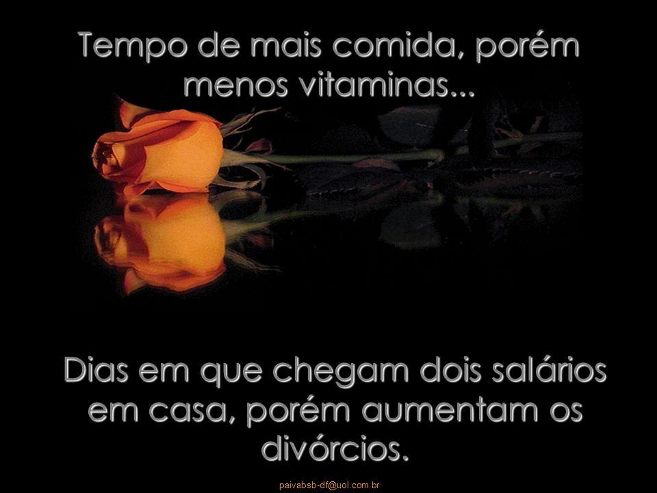 paivabsb-df@uol.com.br É tempo de mais liberdade, porém de menos alegrias...
