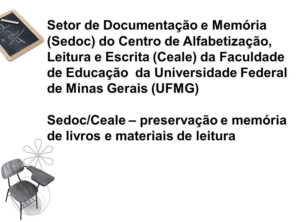 Setor de Documentação e Memória (Sedoc) do Centro de Alfabetização, Leitura e Escrita (Ceale) da Faculdade de Educação da Universidade Federal de Mina