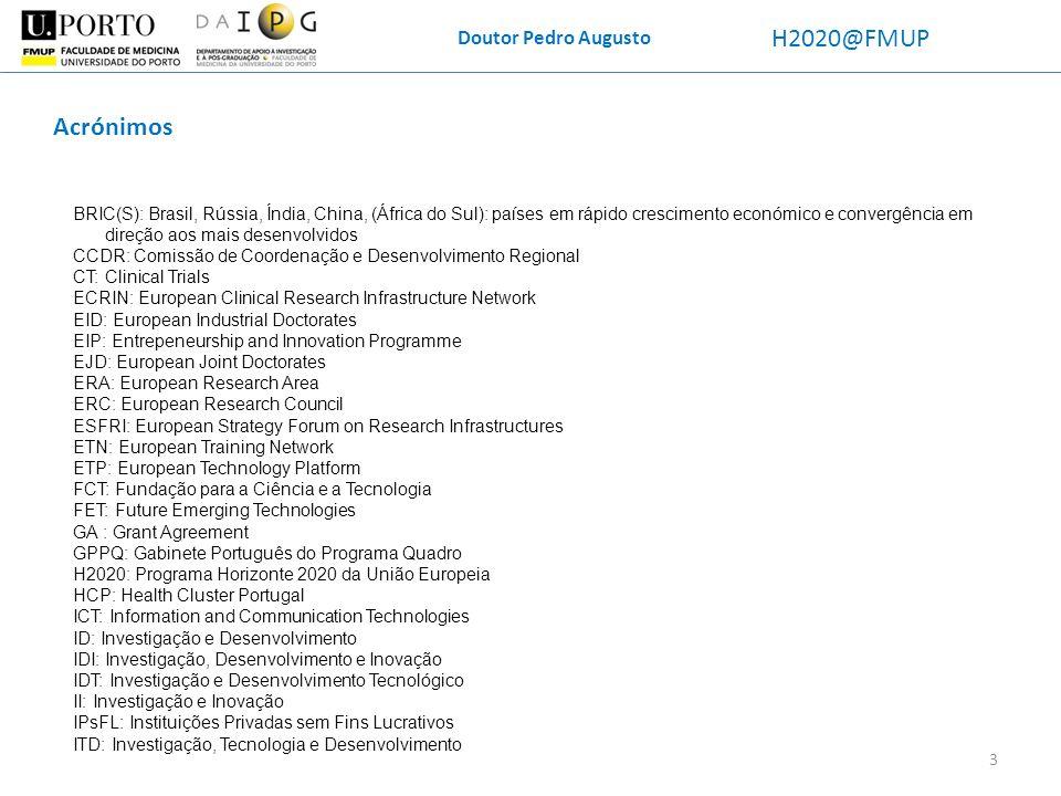 Doutor Pedro Augusto H2020@FMUP Clinical Trials (300 M) Tipicamente um CT será considerado investigação (só excecionalmente inovação) Há uma template específica para anexar aos documentos de submissão Se a CT é uma pequena parte do projeto, é possível executá-la como subcontrato; mas o ideal é colocar como partner algum membro do ECRIN Encorajam-se para partners centros de recrutamento de pacientes; e se forem necessários muitos pacientes para algum estudo, é melhor juntar um consórcio a nível europeu para também ter variedade social e geográfica É o tempo dedicado à análise de dados e passado com os pacientes que se deve estimar na proposta; de todos os envolvidos – médicos, técnicos, etc.