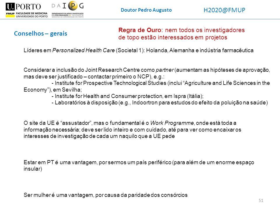 Doutor Pedro Augusto H2020@FMUP O site da UE é assustador, mas o fundamental é o Work Programme, onde está toda a informação necessária; deve ser lido