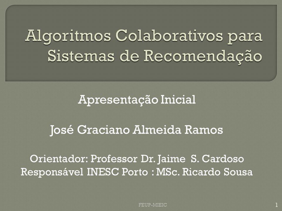 Apresentação Inicial José Graciano Almeida Ramos Orientador: Professor Dr. Jaime S. Cardoso Responsável INESC Porto : MSc. Ricardo Sousa 1 FEUP-MIEIC