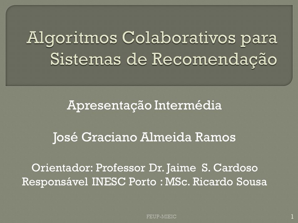 Apresentação Intermédia José Graciano Almeida Ramos Orientador: Professor Dr. Jaime S. Cardoso Responsável INESC Porto : MSc. Ricardo Sousa 1 FEUP-MIE