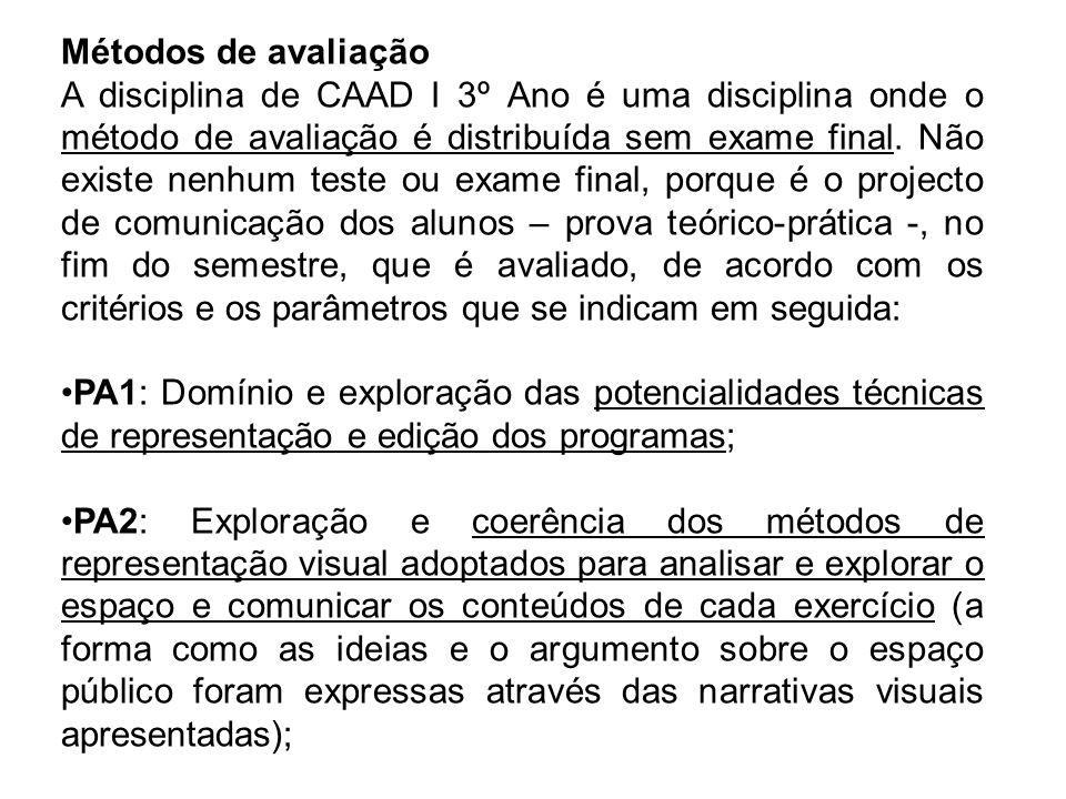 Métodos de avaliação A disciplina de CAAD I 3º Ano é uma disciplina onde o método de avaliação é distribuída sem exame final.