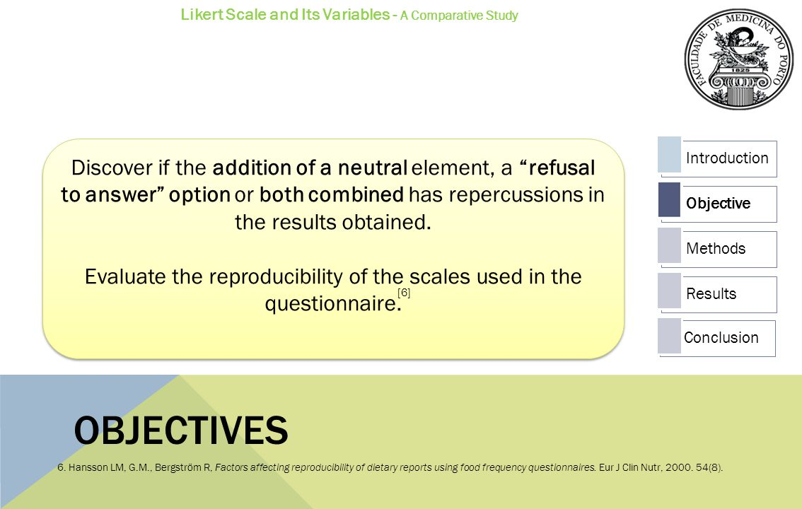 OBJECTIVES Discover if the addition of a neutral element, a refusal to answer option or both combined has repercussions in the results obtained.