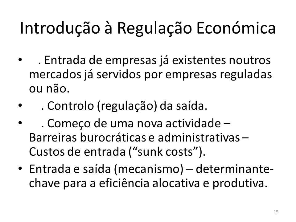 Introdução à Regulação Económica. Entrada de empresas já existentes noutros mercados já servidos por empresas reguladas ou não.. Controlo (regulação)