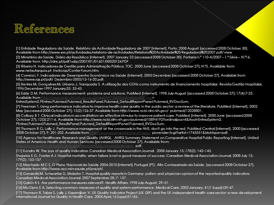 [1] Entidade Reguladora da Saúde. Relatório da Actividade Reguladora de 2007 [Internet].