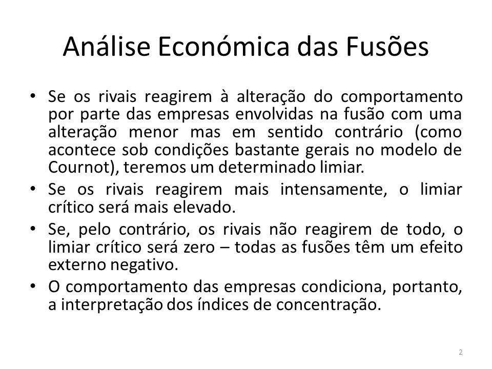 Análise Económica das Fusões Se os rivais reagirem à alteração do comportamento por parte das empresas envolvidas na fusão com uma alteração menor mas
