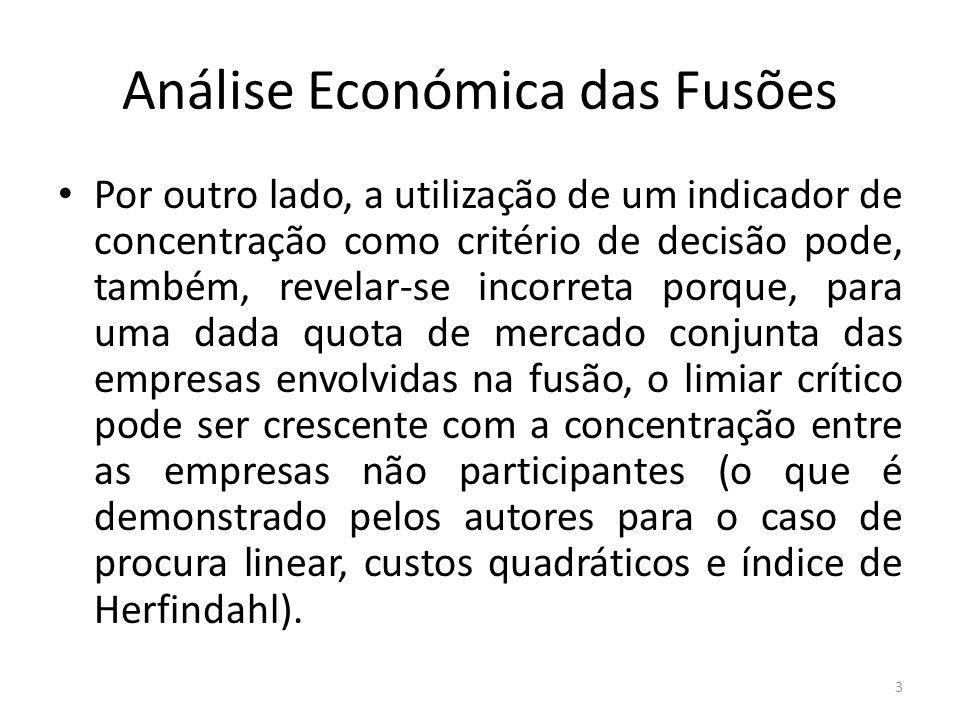 Análise Económica das Fusões Por outro lado, a utilização de um indicador de concentração como critério de decisão pode, também, revelar-se incorreta
