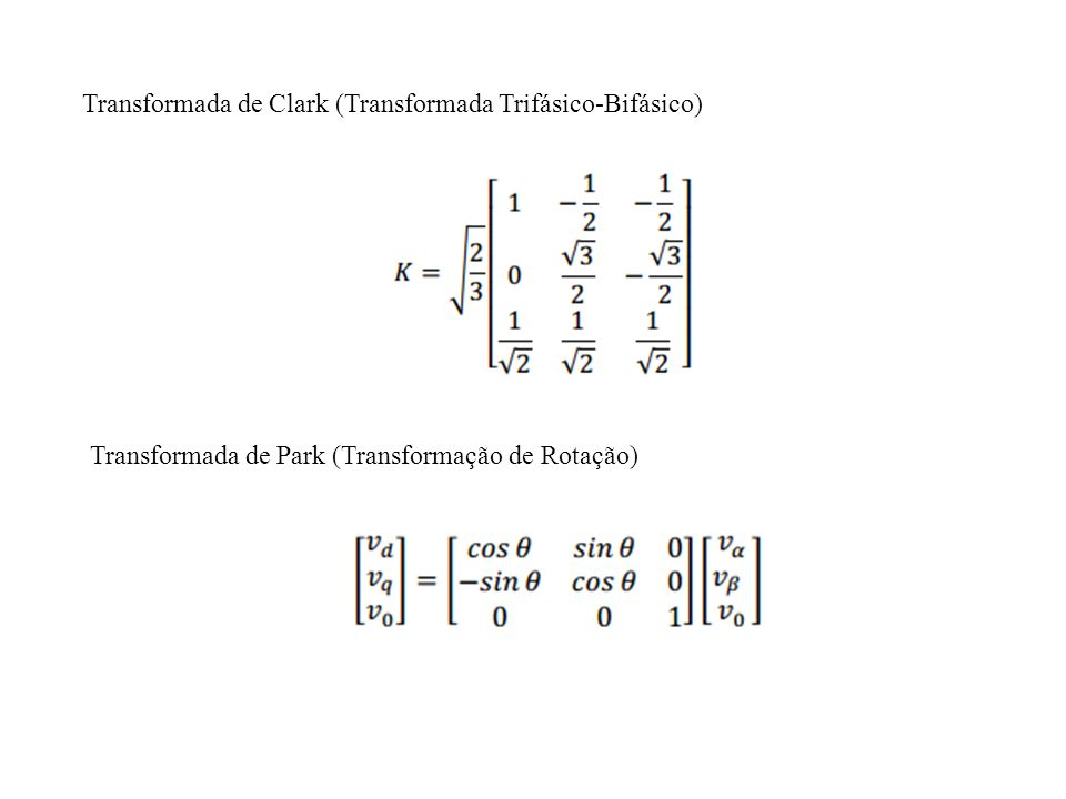O modelo dinâmico do motor fica completamente definido com as equações: Onde: - ângulo de deslocamento do rotor ω – velocidade angular elétrica p – número de pares de pólos b – coeficiente de atrito viscoso J – momento de Inércia do sistema mecânico Lq – Indutância Síncrona transversal Ld – Indutância Síncrona longitudinal Vd, Vq – Tensões para o referencial dq Id, Iq –Corrente no estator para o referencial dq Cl – Conjugado da carga