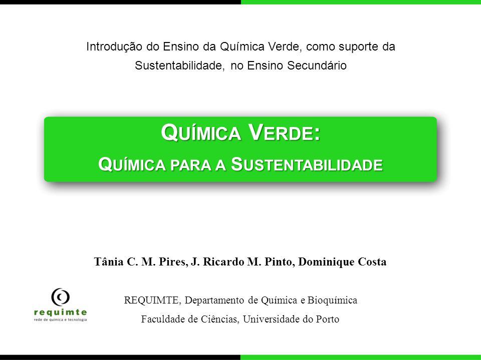 2 Q UÍMICA V ERDE : Química para a Sustentabilidade Quando surgiu a postura Química Verde.