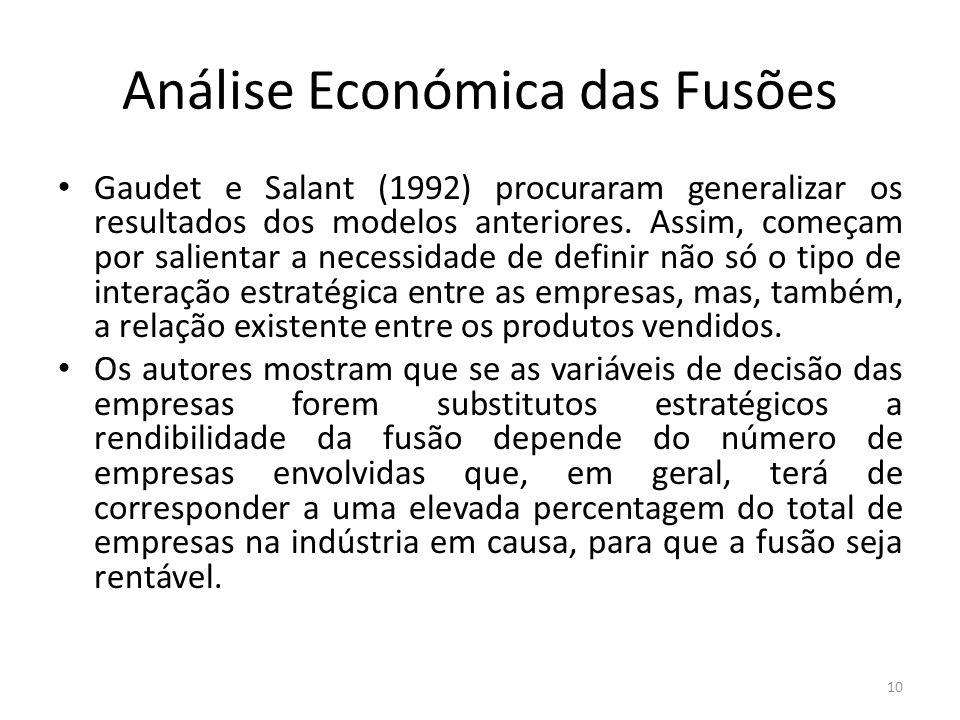 Análise Económica das Fusões Gaudet e Salant (1992) procuraram generalizar os resultados dos modelos anteriores. Assim, começam por salientar a necess