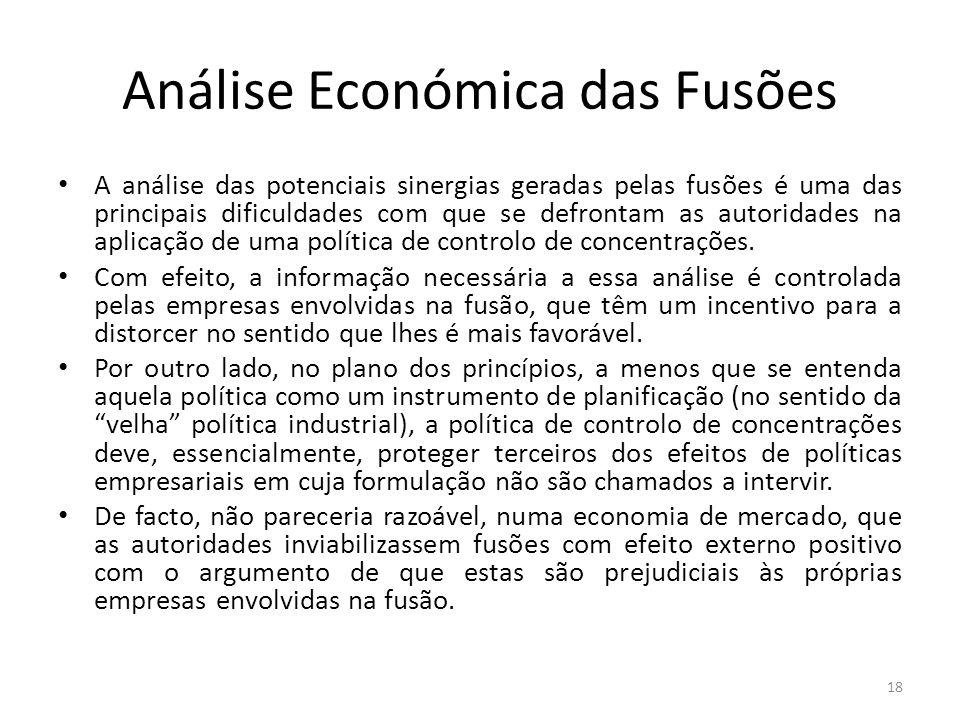 Análise Económica das Fusões A análise das potenciais sinergias geradas pelas fusões é uma das principais dificuldades com que se defrontam as autoridades na aplicação de uma política de controlo de concentrações.
