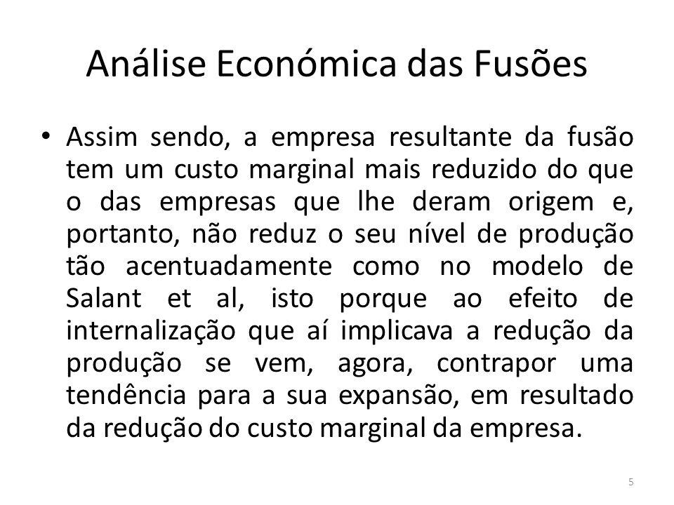 Análise Económica das Fusões Assim sendo, a empresa resultante da fusão tem um custo marginal mais reduzido do que o das empresas que lhe deram origem
