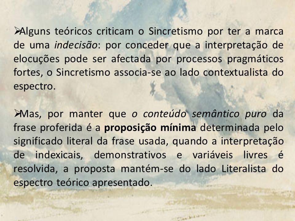 Alguns teóricos criticam o Sincretismo por ter a marca de uma indecisão: por conceder que a interpretação de elocuções pode ser afectada por processos