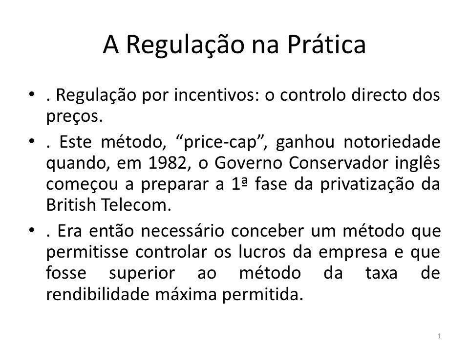 A Regulação na Prática. Regulação por incentivos: o controlo directo dos preços..