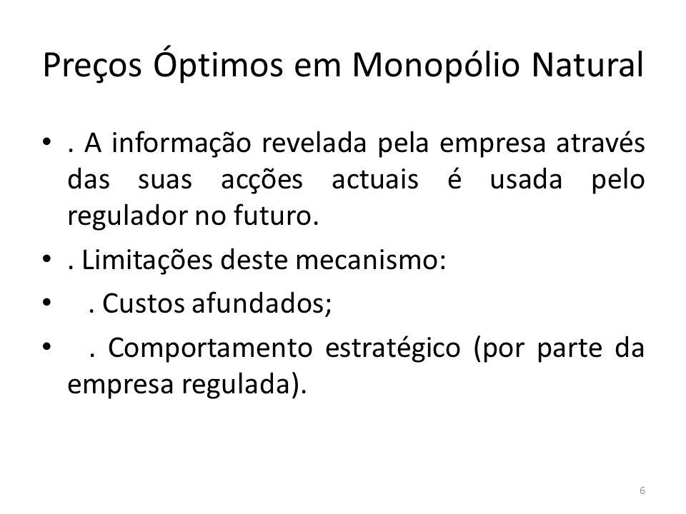 Preços Óptimos em Monopólio Natural. A informação revelada pela empresa através das suas acções actuais é usada pelo regulador no futuro.. Limitações