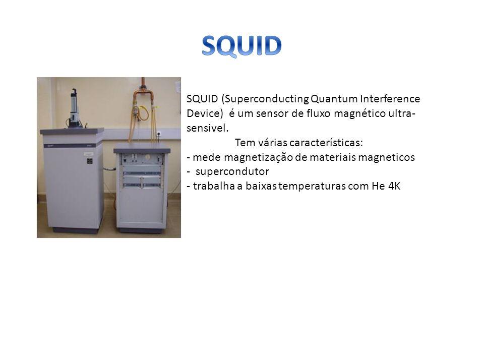 SQUID (Superconducting Quantum Interference Device) é um sensor de fluxo magnético ultra- sensivel. Tem várias características: - mede magnetização de
