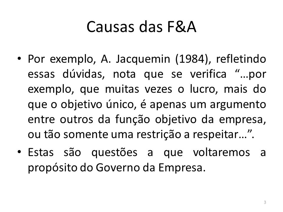 Causas das F&A Por exemplo, A.