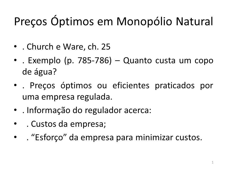 Preços Óptimos em Monopólio Natural. Church e Ware, ch. 25. Exemplo (p. 785-786) – Quanto custa um copo de água?. Preços óptimos ou eficientes pratica