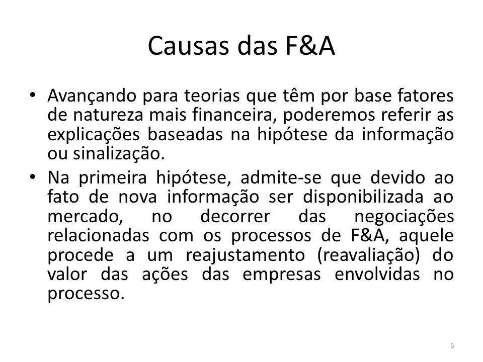 Causas das F&A Esta explicação teórica pode ser apresentada em várias versões alternativas (Bradley, M., A.