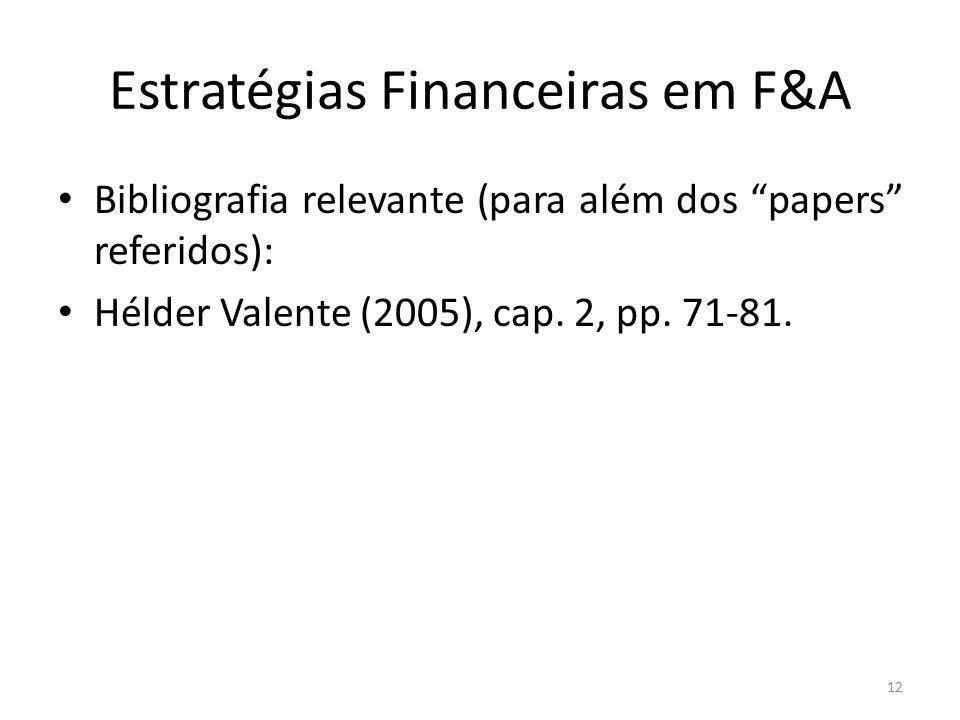 Estratégias Financeiras em F&A Bibliografia relevante (para além dos papers referidos): Hélder Valente (2005), cap.