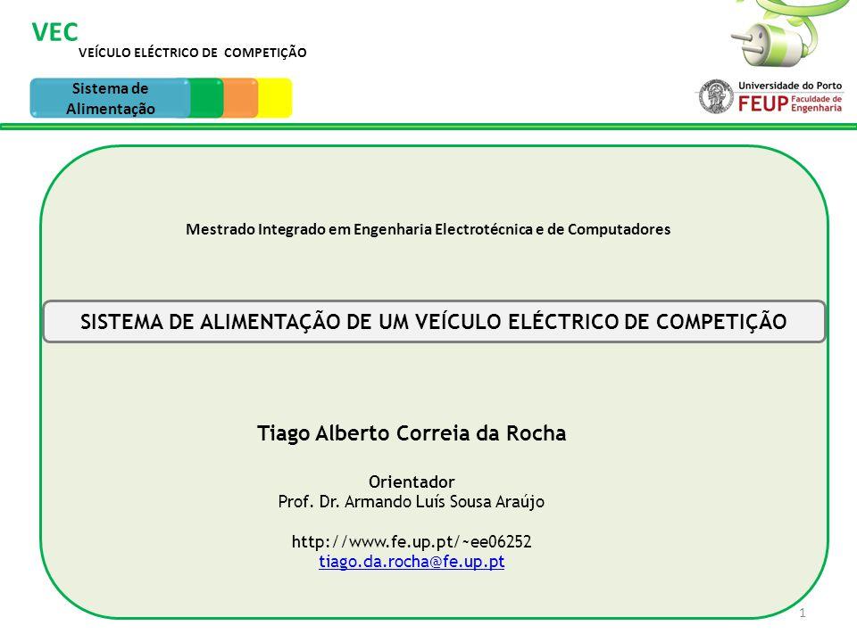 12 VEÍCULO ELÉCTRICO DE COMPETIÇÃO VEC Sistema de Tracção Sistema híbrido de armazenamento Sistema de Alimentação O sistema híbrido de armazenamento constituído por baterias como fonte de energia e ultracondensadores como fonte de potência Topologia de conversor CC/CC utilizado