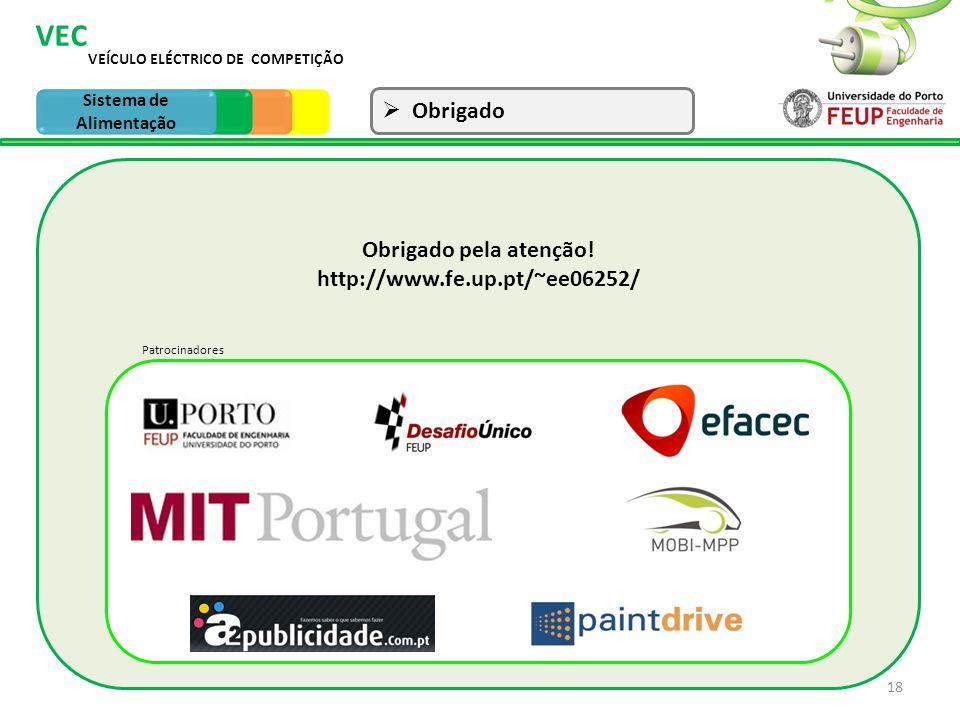 Obrigado pela atenção! http://www.fe.up.pt/~ee06252/ 18 Patrocinadores VEÍCULO ELÉCTRICO DE COMPETIÇÃO VEC Sistema de Tracção Obrigado Sistema de Alim